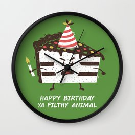 Happy Birthday Ya Filthy Animal Wall Clock