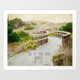 Not All Those Who Wander Are Lost Art Print