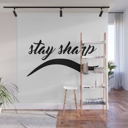 Stay Sharp Wall Mural