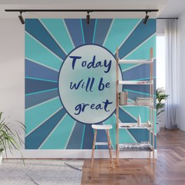 Today will be great Wall Mural
