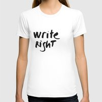 write T-shirts featuring WRITE RIGHT by Vivs