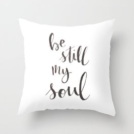 Be Still My Soul Watercolor Throw Pillow