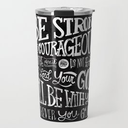 Joshua 1:9 Travel Mug