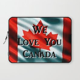 We Love You Canada Laptop Sleeve