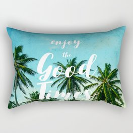 Enjoy the Good Times Rectangular Pillow