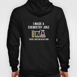 I Made A Chemistry Joke Hoody