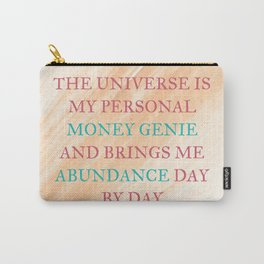 The Universe Is My Personal Money Genie And Brings Me Abundance Day By Day Carry-All Pouch