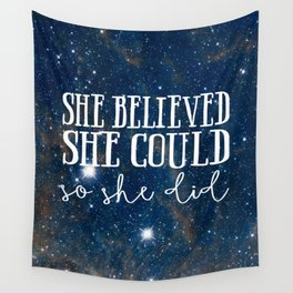 She Believed She Could Galaxy Wall Tapestry