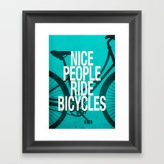 Nice People Ride Bicycles Framed Art Print