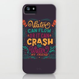 Be Water My Friend 2 iPhone Case