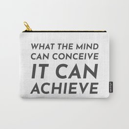 What the mind can conceive it can achieve Carry-All Pouch
