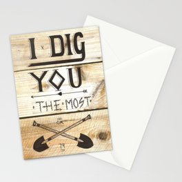 I Dig You The Most  Stationery Cards