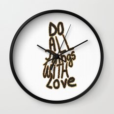 Do All Things With Love Wall Clock
