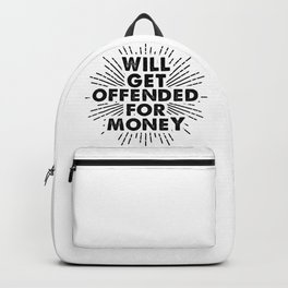 Will Get Offended For Money Backpack