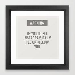 Warning! Instagram. Framed Art Print