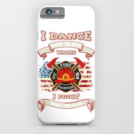 Firefighter I Dance Where The Devil Walks, I Fight What You Fear iPhone Case