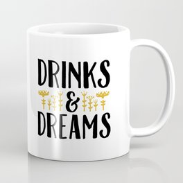 Don't Chase Anything but Drinks & Dreams Coffee Mug
