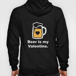Beer Is My Valentine Hoody