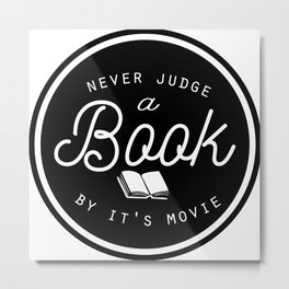 Never Judge A Book By It's Movie Metal Print