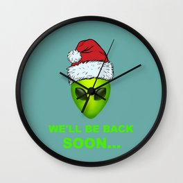 We'll Be Back Soon Area 51 Funny Christmas Outer Space Costume Alien Wearing Santa Hat Wall Clock