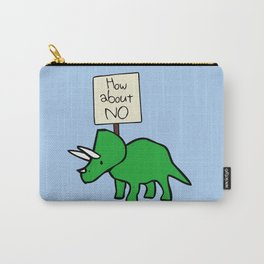 How About NO (Triceratops) Carry-All Pouch
