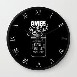 Amen, Hallelujah, Peanut Butter Wall Clock