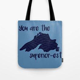 You are Superior (Lake Superior) Tote Bag