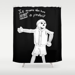 Not a Pirate Shower Curtain
