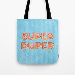 Super-Duper Tote Bag