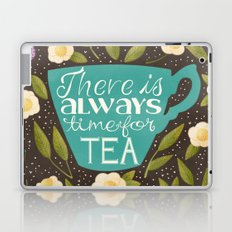 There Is Always Time For Tea Laptop & iPad Skin
