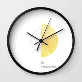 Be the sunshine. Wall Clock
