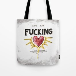 Have Some Fucking Empathy Tote Bag
