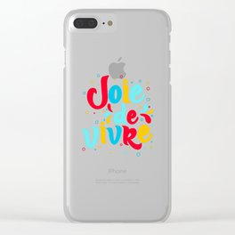 Joie de Vivre - exuberant enjoyment of life. Clear iPhone Case