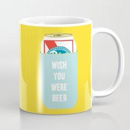 Wish You Were Beer Coffee Mug