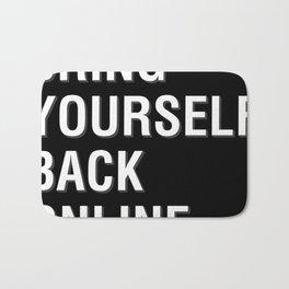 Bring Yourself Back Online Bath Mat