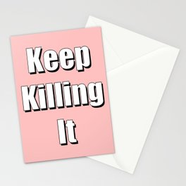 keep killing it pink Stationery Cards