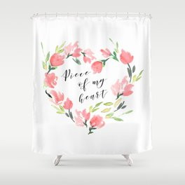 Piece of my heart Shower Curtain