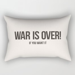 War Is Over! If You Want It Rectangular Pillow
