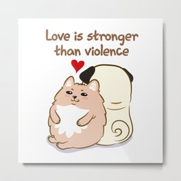 Love is stronger than violence Metal Print