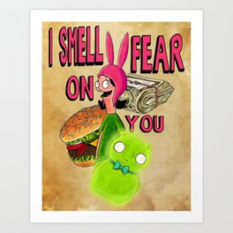 I Smell Fear on You - Bob's Burgers - Louise Quote Art Print