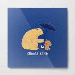Choose Kind Metal Print