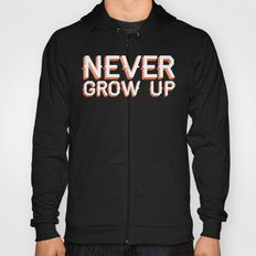 Never Grow Up Hoody
