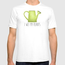 I Wet My Plants T-shirt