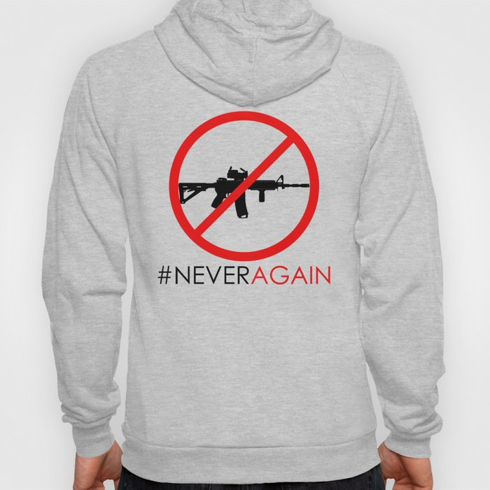 Never Again Slogan Protest Against School Violence Say No to Assault Weapons Hoody