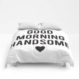 Good Morning Handsome Comforters