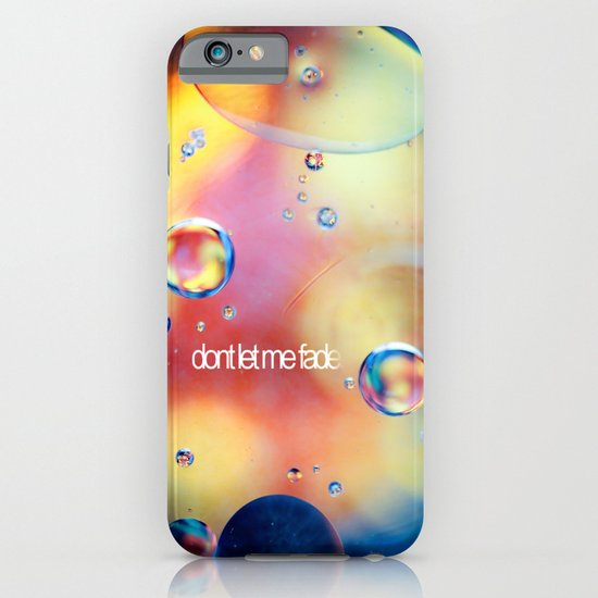 don't let me fade iPhone & iPod Case