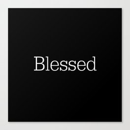 BLESSED Black & White Canvas Print