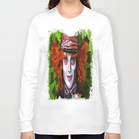 mad hatter Long Sleeve T-shirts featuring Mad Hatter by grapeloverarts