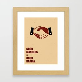 Lab No.4 -Good Manners Good Karma Life Inspirational Quotes poster Framed Art Print