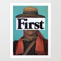 f i r s t Art Print